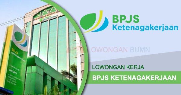 Lowongan Kerja BPJS Ketenagakerjaan