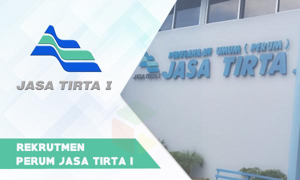 Rekrutmen Perum Jasa Tirta I [Perusahaan BUMN] Tahun 2019