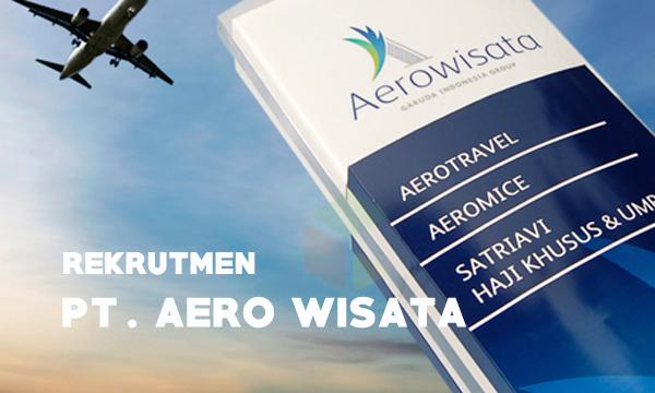 Rekrutmen PT Aero Wisata
