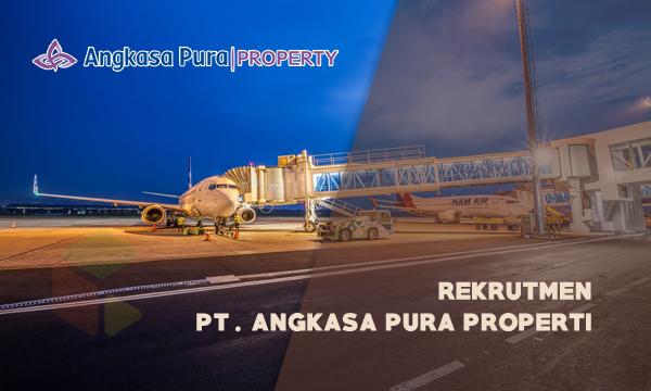 Rekrutmen Angkasa Pura Properti [Anak Perusahaan BUMN] 2019