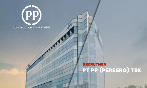 Rekrutmen PT PP (Persero) Tbk [Perusahaan BUMN] September 2019