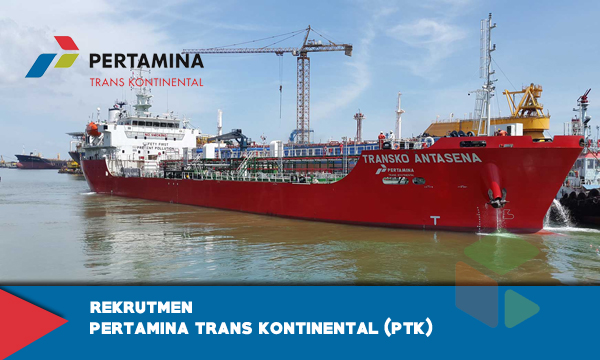 Penerimaan pegawai & rekrutmen Pertamina Trans Kontinental