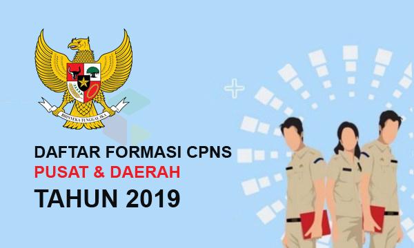 Daftar Lengkap Formasi CPNS Pusat & Daerah Tahun 2019