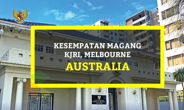Kesempatan magang KJRI Melbourne, Australia