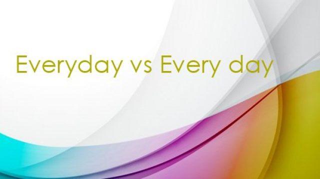 Penggunaan Everyday dan Every day